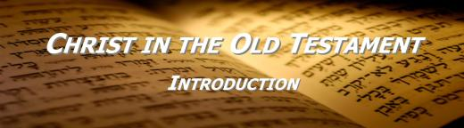 Christ in the OT Introduction